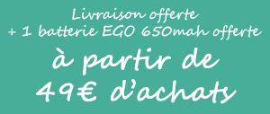 Livraison offerte + 1 batterie EGO 650mah offerte à partir de 49€ d'achats